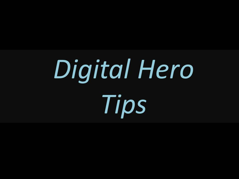 Digita Hero Tips