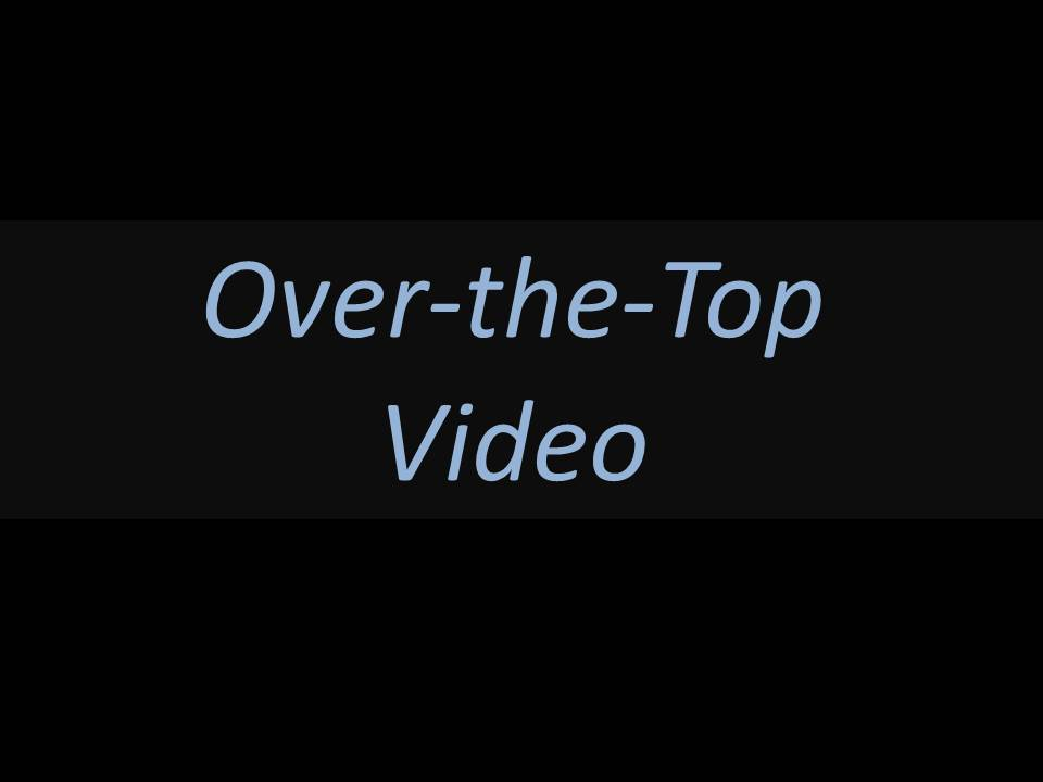 Over the top video